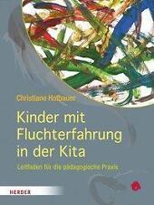 Kinder mit Fluchterfahrung in der Kita von Christiane Hofbauer (2016,...