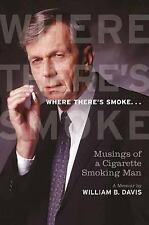 Where There's Smoke...: Musings of a Cigarette Smoking Man, a Memoir-ExLibrary