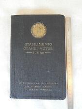 FIAT GRANDI MOTORI NAVI LIBRETTO USO CONDOTTA DEI MOTORI 1912 OLD ITALY