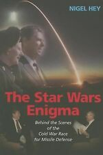 The Star Wars Enigma: Behind the Scenes of the Cold War Race for Missile Defense
