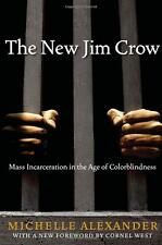 The New Jim Crow: Mass Incarceration in the Age by Michelle Alexander Paperback