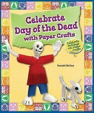 Celebrate Day of the Dead with Paper Crafts (Celebrate Holidays with Paper...