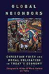 Global Neighbors: Christian Faith and Moral Obligation in Today's Econ-ExLibrary