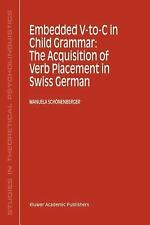 Embedded V-To-C in Child Grammar: The Acquisition of Verb Placement in Swiss Ge