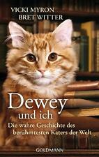 Dewey und ich -: Die wahre Geschichte des berühmtesten Katers der Welt