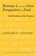 Romans 4 And The New Perspective On Paul Visscher  Gerhard H. 9781433105371