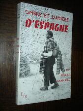 OMBRE ET LUMIERE D'ESPAGNE - Pierre Gamarra 1961