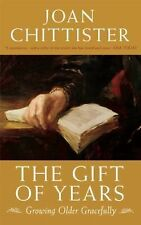 The Gift of Years : Growing Older Gracefully by Joan Chittister (2010,...