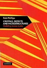 Crystals, Defects and Microstructures : Modeling Across Scales by Rob...