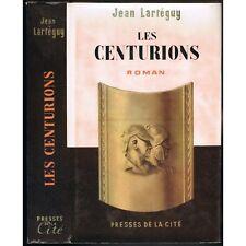 Les CENTURIONS Jean LARTEGUY Empreinte subit par l'homme Guerre d'Algérie 1962