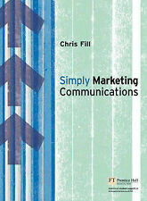 Simply Marketing Communications: Engagement and Practice by Chris Fill...