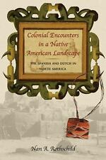 Colonial Encounters in a Native American Landscape, Nan A. Rothschild, Good Book