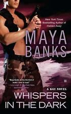 Whispers in the Dark #4 in the Kelly / KGI Series by Maya Banks