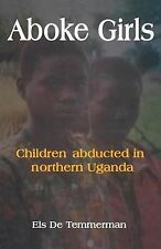 Aboke Girls. Children Abducted in Northern Uganda, Temmerman, Els De, Books