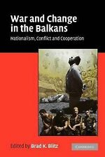 War and Change in the Balkans: Nationalism, Conf, , New