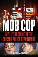 Mob Cop : My Life of Crime in the Chicago Police Department by Fred Pascente...