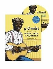 R. Crumb's Heroes of Blues, Jazz and Country by R. Crumb (2006, Hardcover)