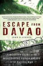 Escape from Davao : The Forgotten Story of the Most Daring Prison Break of...