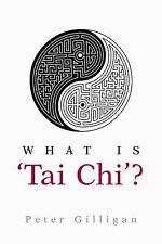 2010-01-15, What Is 'Tai Chi'?, Peter A. Gilligan, Very Good, -- Exercise & Fitn
