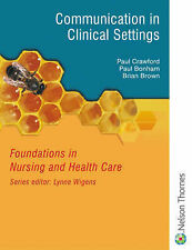 Communication in Clinical Settings: Foundations in Nursing and Health Care Serie