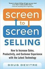Screen to Screen Selling: How to Increase Sales, Productivity, and Customer Expe