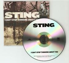 STING - I CANT STOP THINKING ABOUT YOU -BRAND NEW 1 TRACK PROMO CD +PRESSSTICKER