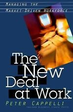 The New Deal at Work: Managing the Market-Driven Workforce Cappelli, Peter Hard