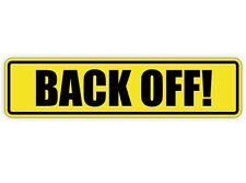 Back Off Vinyl Decal / Sticker Label Safety Keep Back Tailgate Follow