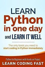 Learn Python in One Day and Learn It Well : Python for Beginners with...