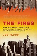 The Fires: How a Computer Formula, Big Ideas, and the Best of Intentions Burned