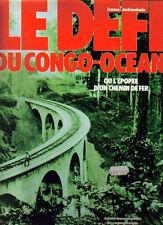 ANDRIAMIRADO, Sennen Le Défi Congo - Océan ou l'épopée d'un chemin de fer