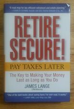 RETIRE SECURE! PAY TAXES LATER KEY TO MAKING YOUR MONEY LAST AS LONG AS YOU DO