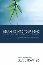 The Water Method of Taoist Meditation: Relaxing into Your Being Vol. 1 by...
