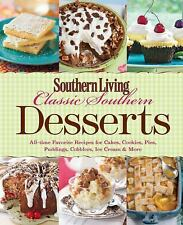 Southern Living Classic Southern Desserts: All-time Favorite Recipes for Cakes,