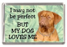 "Dogue de Bordeaux Dog Fridge Magnet  ""I may not be perfect ....."" by Starprint"