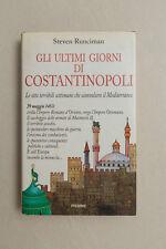 Steven Runciman - GLI ULTIMI GIORNI DI COSTANTINOPOLI - Piemme Ed. 1997