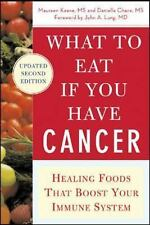 What to Eat if You Have Cancer revised: Healing Foods that Boost Your Immune S