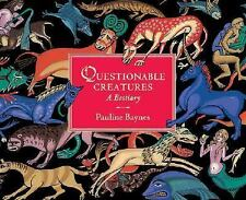 Questionable Creatures : A Bestiary by Pauline Baynes (2006, Hardcover)