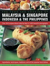 The Food and Cooking of Malaysia and Singapore, Indonesia and the Philippines...