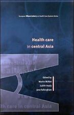Mckee Health Care In Central Asia (European Observatory on Health Care Systems)
