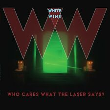 WHITE WINE - WHO CARES WHAT THE LASER SAYS?  CD NEU