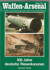 Waffen Arsenal 1991 Band 130 500 Jahre deutsche Riesenkanonen