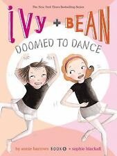 Ivy & Bean: Ivy + Bean Doomed to Dance IVYB by Annie Barrows (2009, Hardcover)