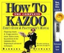The Complete How to Kazoo by Barbara Stewart (2006, Paperback, Revised)