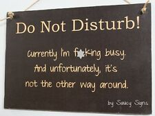 Do Not Disturb! F*cking Busy Pub Bar Man Cave Warning Office Wooden Work Sign