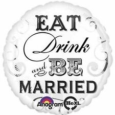 """18"""" Eat, Drink & be Married White Silver Black Wedding Engagement Mylar Balloon"""