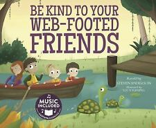 Sing-Along Science Songs: Be Kind to Your Web-Footed Friends by Steven...