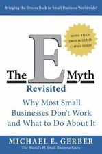 The E-Myth : Why Most Small Businesses Don't Work and What to Do about It by Mi…