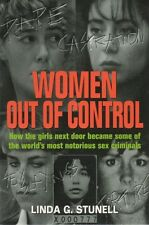 Women Out of Control: How the Girls Next Door Became the World's Most Notorious