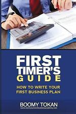 How to Write Your First Business Plan by Boomy Tokan (2013, Paperback)